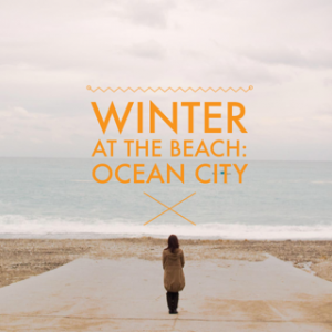 Winter At The Beach: A Long-Weekend Getaway to Ocean City MD