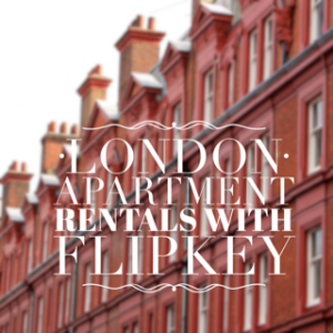 London Apartment Rentals Through The Ever-Growing FlipKey