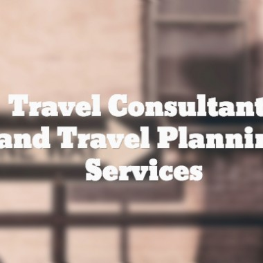 Travel Consultants And Travel Planning Services