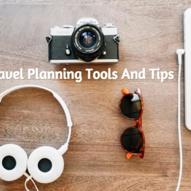 Travel Planning Tools, Tips For Families And Individuals