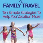 Mom's Guide To Saving Money on Family Travel