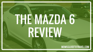 Mom's Guide To The 2016 Mazda6: Review
