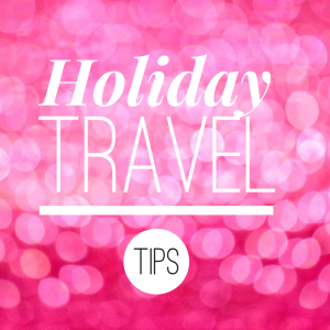 Holiday Travel Tips To Keep You Sane