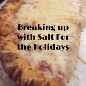 Breaking Up With Salt in Our Foods For The Holidays