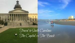 Should you travel to South Carolina for the Capital or Beach?