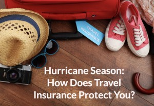 Hurricane Season Travel Insurance: How Does It Protect You?