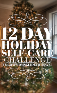Motherhood and the Holidays: The 12-Day Holiday Self-Care Challenge