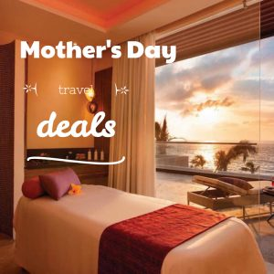 5 Mother's Day Travel Deals for A Dose of Self-Care Travel