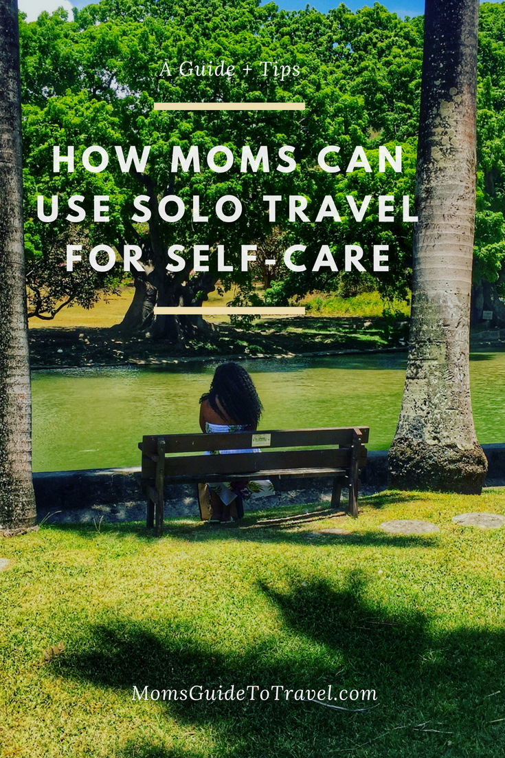 Guide to How Mom's Can use Travel for Self-Care